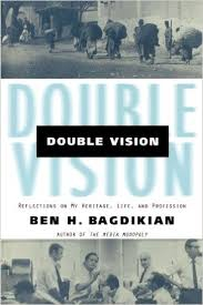 Ben Bagdikian, Double Vision