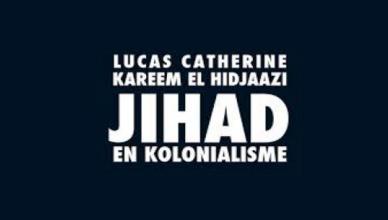 Jihad en kolonialisme van Lucas Catherine en Kareem El Hidjaazi
