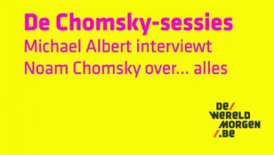 De Chomsky Sessies. Michael Albert interviewt Noam Chomsky over ... alles